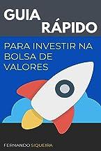 Guia Rápido para Investir na Bolsa de Valores: Como investir ainda hoje!