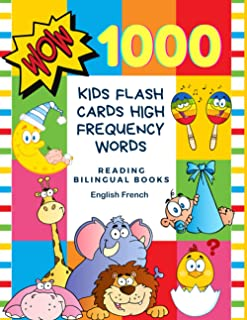 1000 Kids Flash Cards High Frequency Words Reading Bilingual Books English French: First word cards with pictures easy lea...