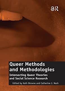 Queer Methods and Methodologies (Open Access): Intersecting Queer Theories and Social Science Research (English Edition)