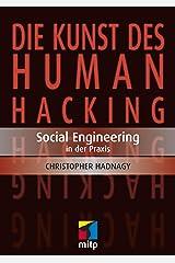 Die Kunst des Human Hacking: Social Engineering - Deutsche Ausgabe (German Edition) Kindle Edition