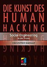 Die Kunst des Human Hacking: Social Engineering - Deutsche Ausgabe (German Edition)