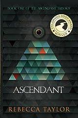 Ascendant (Ascendant Trilogy Book 1) Kindle Edition