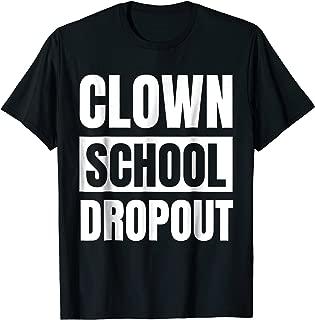 Clown School Dropout: Funny Sarcastic Portland Local T-Shirt