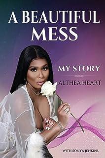 A Beautiful Mess: My Story