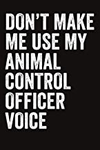 Don't Make Me Use My Animal Shelter Board Member Voice: Funny Blank Lined Journal - Appreciation Gift For Coworkers