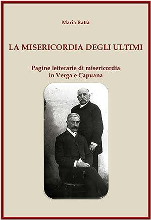 La misericordia degli ultimi: Pagine letterarie di misericordia in Verga e Capuana