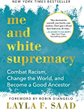 Me and White Supremacy: Combat Racism, Change the World, and Become a Good Ancestor PDF