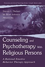 Counseling and Psychotherapy With Religious Persons: A Rational Emotive Behavior Therapy Approach (Personality & Clinical Psychology)