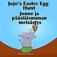 Childrens Finnish book: Jojo's Easter Egg Hunt. Jonne ja pääsiäismunan metsästys: (Finnish Edition), Children's Picture Book English Finnish (Bilingual ... (Bilingual Finnish books for children 11)