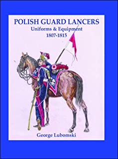 Polish Guard Lancers: Uniforms and Equipment 1807 - 1815