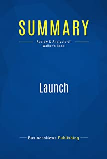 Summary: Launch: Review and Analysis of Walker's Book