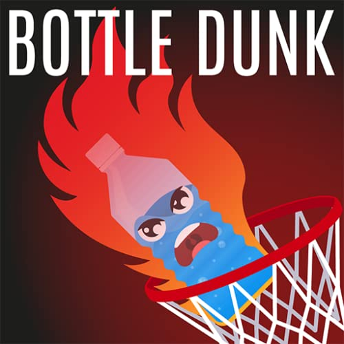 Bottle Dunk Flip Fire - Hit Flappy Flipping Bottle Into Basketball Hoops: Extreme Flick 2K18