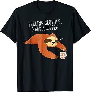 Feeling Slothee Need a Coffee