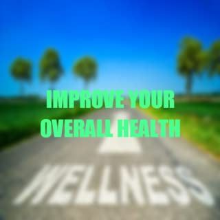 How to Improve Your Overall Health