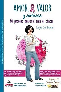 Amor, Valor y Sonrisas: Mi proceso personal ante el cáncer (Spanish Edition)