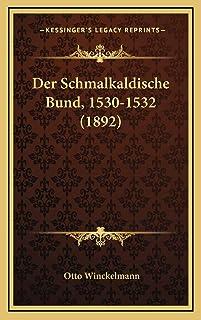 Der Schmalkaldische Bund, 1530-1532 (1892)