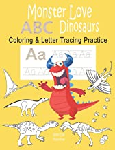 Monster love ABC Dinosaurs Coloring & Letter Tracing Practice: Alphabet Handwriting Practice & Coloring Dinosaurs for Kids Ages 3-5 Kindergarten, ... Monster (Monster love ABC letter tracing)