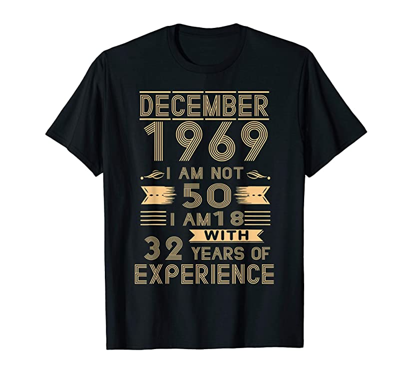 December 1969 I Am Not 50 I Am 18 With 32 Years Of