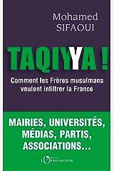 Taqiyya ! Comment les frères musulmans veulent infiltrer la France Format Kindle