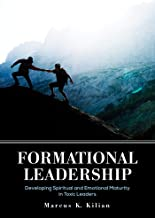 Formational Leadership: Developing Spiritual and Emotional Maturity in Toxic Leaders