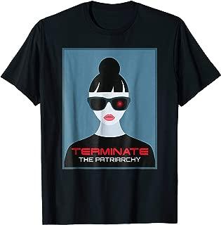 Terminate Destroy Smash Fuck The Patriarchy Feminist T-Shirt