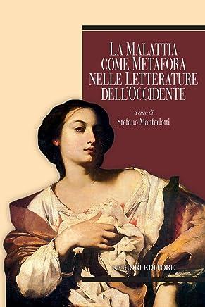 La malattia come metafora nelle letterature dell'Occidente: a cura di Stefano Manferlotti