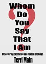 Whom do You Say that I Am?: Discovering the Nature and Person of Jesus Christ (Wordmaster Bible Study Library)
