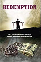 Redemption: 2017 Tales from Writers Anthology Group of Moreton Bay Region of Australia (WAG anthologies Book 7)