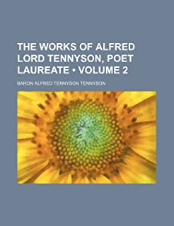 The Works of Alfred Lord Tennyson, Poet Laureate (Volume 2 )