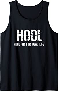 Hold On for Dear Life - HODL Camiseta sin Mangas