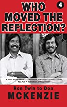 WHO MOVED THE REFLECTION? You are a Reflection of Your Twin: A Twin Remembers: 7 Realities of being a Twinless Twin (A TWIN REMEMBERS BOOK SERIES 4)