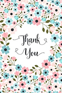 Thank You: Blank Lined Floral Notebook - Thank You Journal For Jotting Down Ideas and Writing Notes