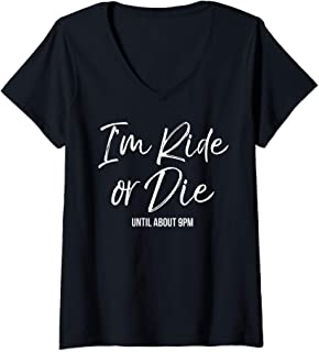 Womens Cute Toddler Mom Gift Funny I'm Ride or Die Until about 9pm V-Neck T-Shirt