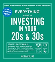 The Everything Guide to Investing in Your 20s & 30s: Your Step-by-Step Guide to: * Understanding Stocks, Bonds, and Mutual Funds * Maximizing Your … * Minimizing Your Investment Tax Liability PDF