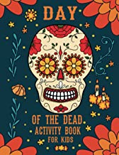 Day Of The Dead Activity Book for kids: Best Holiday Books for Kids