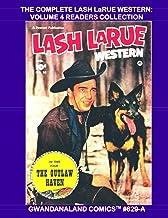 The Complete Lash LaRue Western: Volume 4 Readers Collection: Gwandanaland Comics #629-A: Economical Black & White Version...