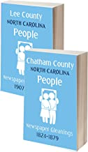2-Book North Carolina Bundle: Chatham County People, 1824 – 1879 & Lee County People, 1907-1922: Newspaper Gleanings of Genealogical and Historical Interest ... (U.S. County Genealogy & History Gleanings)