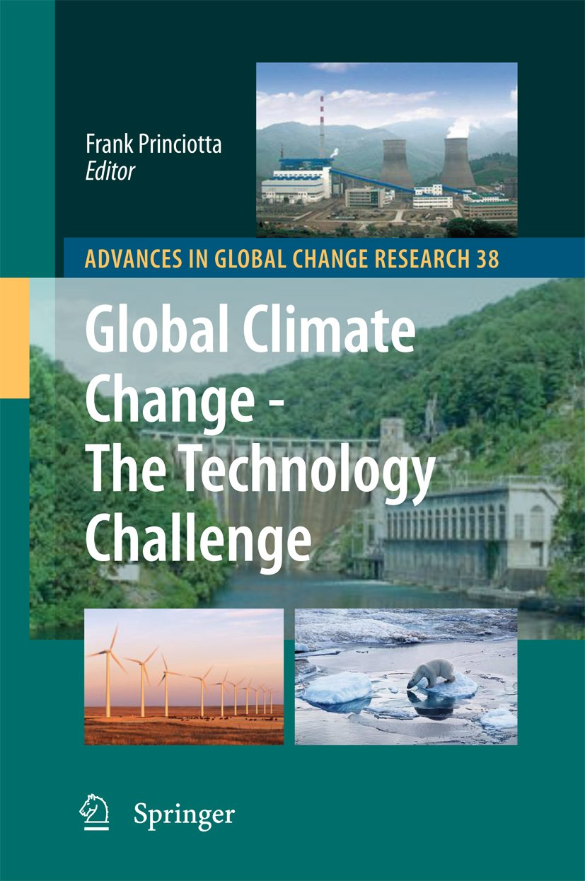 Global Climate Change - The Technology Challenge (Advances in Global Change Research Book 38)