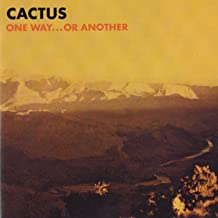 cactus one way or another