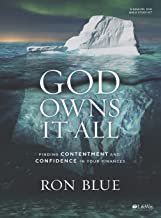 God Owns It All - Leader Kit: Finding Contentment and Confidence in Your Finanes