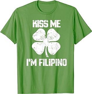 Kiss Me Im Filipino Shirt St. Patricks Day Gift Phillipines T-Shirt