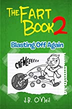 The Fart Book 2: Blasting Off Again (The Disgusting Adventures of Milo Snotrocket) (Volume 12)