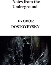 Notes from the Underground (Annotated) (English Edition)