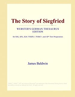 The Story of Siegfried (Webster's German Thesaurus Edition)