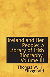Ireland and Her People: A Library of Irish Biography, Volume III
