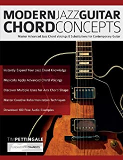 Modern Jazz Guitar Chord Concepts: Master Advanced Jazz Chord Voicings & Substitutions for Contemporary Guitar