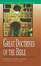 Great Doctrines of the Bible: 10 Studies for Individuals or Groups (Fisherman Bible Studyguide Series)