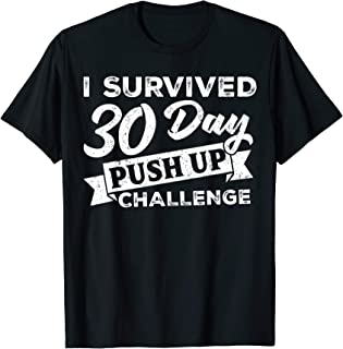 I Survived 30 day Push Up Challenge Fitness Gym Lover T-Shirt
