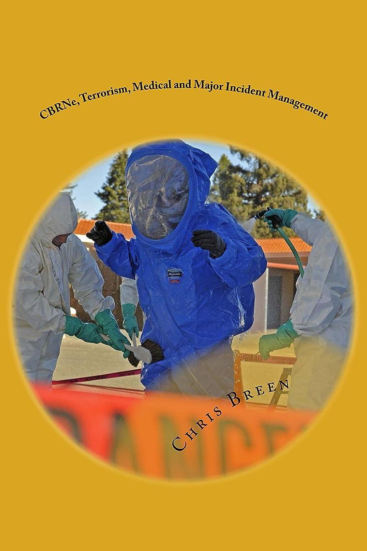 腐食するグリーンランドがっかりするCBRNe, Terrorism, Medical and Major Incident Management (English Edition)