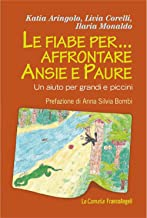 Le fiabe per affrontare ansie e paure. Un aiuto per grandi e piccini (Le comete Vol. 218) (Italian Edition)